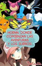 Hoenn, donde comienzan las aventuras y los sueños by Solariia