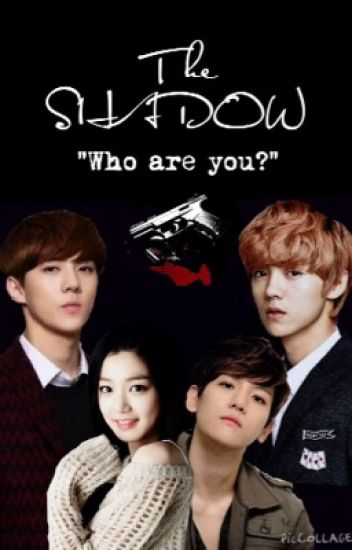 The Shadow [EXO Luhan-Baekhyun-Sehun]