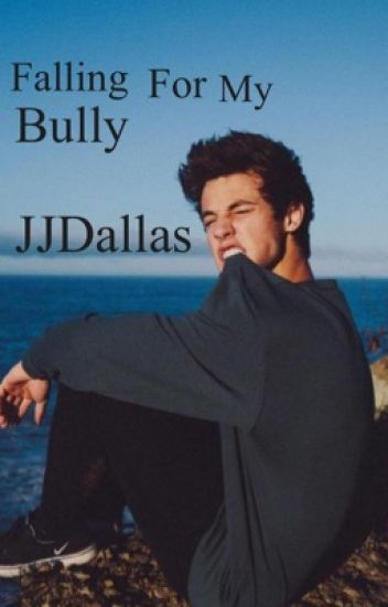 Falling for my Bully ( Cameron Dallas ) Fanfiction