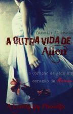 A Outra Vida De Allen - A Lenda Da Phoenix by YasminLAlmeida