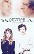 You are perfect to me (IN REVISIONE) by YouandMe-HarryStyles