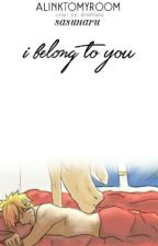 I Belong To You [BOYXBOY][SASUNARU] by alinktomyroom