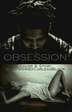 Obsession : August Alsina Story (Editing) by RRMarieXCarleanBlack