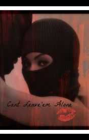 Cant Leave'em Alone (Les Twins Fanfic) by BrittBrattBourgeois