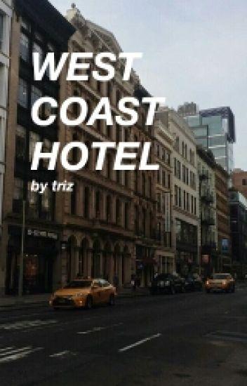 west coast hotel {m.c.} || ON HOLD
