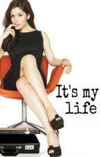 It's my life |Editando| by PerradeSatan