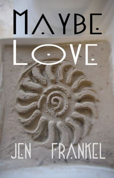 Maybe Love by JenFrankel