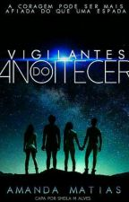 Vigilantes do Anoitecer by AngelliqueHavens