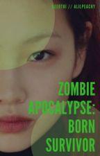Zombie Apocalypse: Born Survivour by Elemental_Kids4