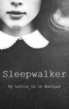 Sleepwalker by Lottie_Cx