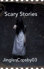 Scary Stories by JinglesCrosby03