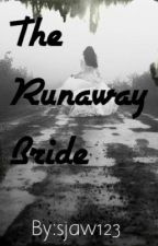 The Runaway Bride by sjaw123