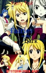 Fairy Tail: Fairies in the Dark by Mysteriousred_0407