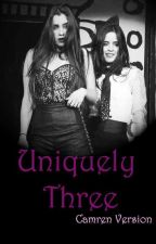 Uniquely Three - Camren Version [Book 3] by gaby_shipper