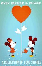 Over Mickey & Minnie by nostalgiia
