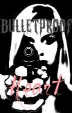 Bulletproof Heart by Kendya