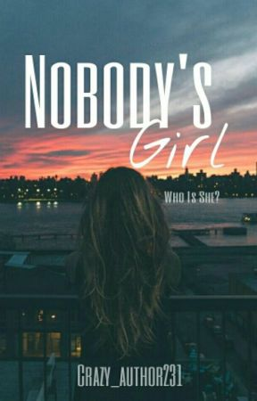 Nobody's Girl [#Wattys2015] by Crazy_author231