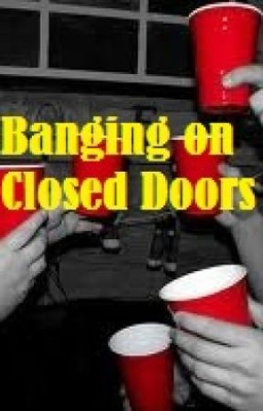 Banging on Closed Doors by hi_its_me