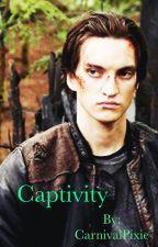 Captivity (The 100 Fan Fiction) by CarnivalPixie