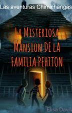 La misteriosa mansión de la familia Pehiton [Editando] by ElisaDavilaa