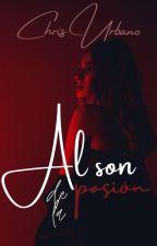Al son de la pasión by ChrissUrbano