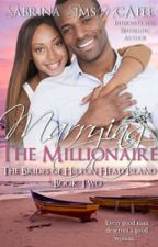 Marrying the Millionaire by sabrinamcafee