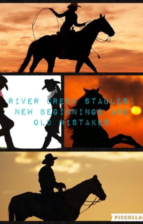 River Creek Stables: New Beginnings and Old Mistakes by Simbuck