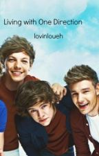 Living with One Direction by lovinloueh