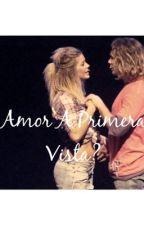 Amor A Primera Vista? by niceugeforever