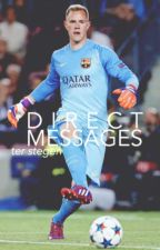 direct messages | ter stegen by szczesnys