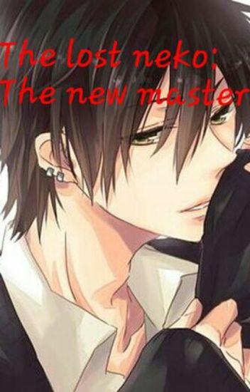 The lost Neko: The new master