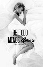 De todo menos Amor by ChainsForYourLove_