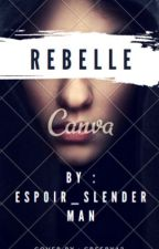 Rebelle by Espoir_Slenderman