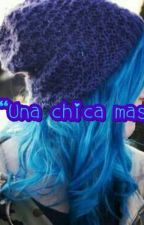 """Una chica mas"" by ItzelViviana"