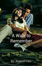 Un Paseo Para Recordar (Niall y Tu) by _MabelPines