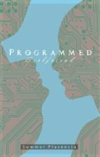 Programmed Girlfriend (published under PSICOM) by MsLittleQueencess