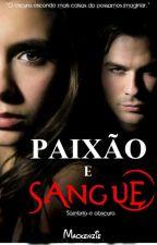 Paixão e Sangue.Livro 1 (Em Revisão ) by Paty_Ferreira28