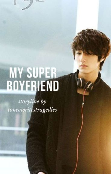 My Super Boyfriend by toneewritestragedies