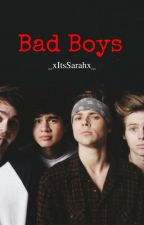 Bad Boys -- 5sos Fan Fiction by _xItsSarahx_