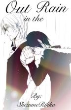 Out in the Rain (Shizaya Fanfic) by ShizumeRikka