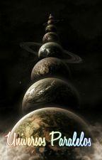 Universos Paralelos (Uma Ficção científica Gay) by gowrhfersevilha