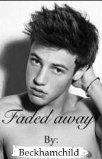 Faded away (camerondallas) by beckhamchild