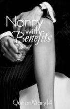 Nanny with Benefits by QueenMary_14