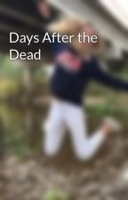 Days After the Dead by graceisafangirl