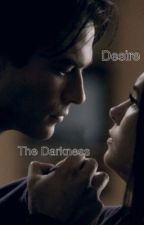 Desire the Darkness-(The Vampire Diaries) by ayonker
