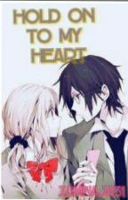 Hold on to My Heart by iamnaja31