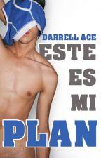 Este es mi plan by itsDarrellAce