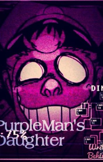 Purple Man's Daughter (Five Nights At Freddy's Fan made)