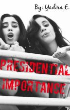 Presidential Importance (Camren) by TheWayItIs