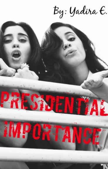 Presidential Importance (Camren)